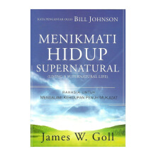 Menikmati Hidup Supernatural by James W. Goll - Religion Book 9786027988613