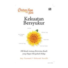 Chicken Soup for the Soul: Kekuatan Bersyukur - Amy Newmark - 9786020381039
