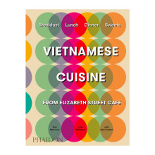 Vietnamese Cuisine -  Tom Moorman (Author),‎ Larry McGuire (Author),‎ Julia Turshen (Author),‎ Evan Sung (Photographer) - 9780714875835