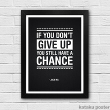 Poster Quote Inspiratif - Don't Give Up- You Still Have A Chance