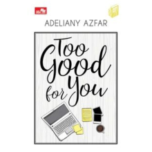 CITYLITE: Too Good for You - Adeliany Azfar -  9786020460796