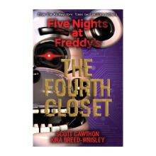 The Fourth Closet (Five Nights at Freddy's) - Scott Cawthon & Kira Breed-Wrisley - 9781338139327