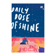 Daily Dose of Shine - A Fuadi - 9786020385365