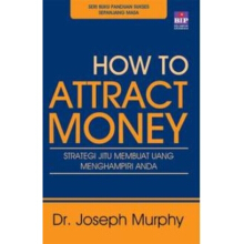How to Attract Money -  Joseph Murphy - 550000863