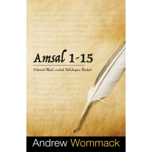 Amsal 1-15 - Andrew Wommack - 9786024190996
